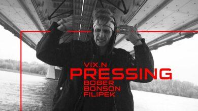 Photo of Vix.N ft. Bober, Bonson, Filipek – Pressing (extended version) | NOVE SERCE