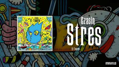 Photo of Czasin ft. Chris Vane, Arsen – Stres | EL TEATRO