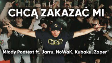 Photo of Młody Podtext – Chcą zakazać mi feat  Jarru , NoWaK, Kubaku, Zaper prod. Baku Beat