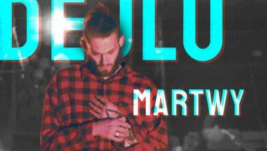 Photo of Dejlu – Martwy | TWÓJ ULUBIONY SUPPORT EP